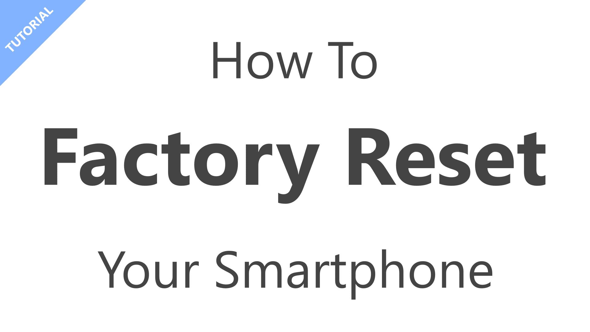 How To Factory Reset Your Android Smartphone – Step By Step Guide