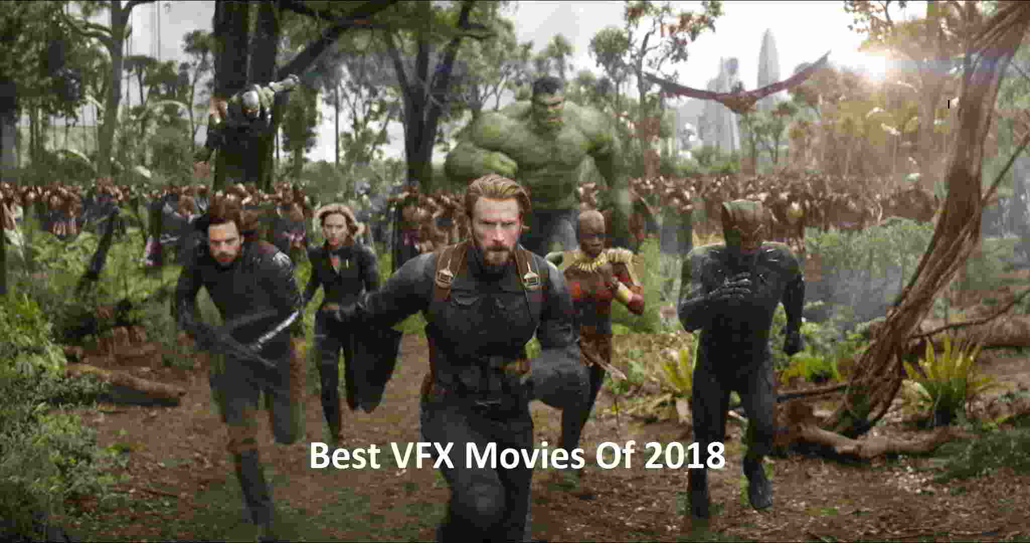 Best VFX Movies Released In 2018